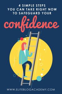 4 Simple Steps You Can Take Right Now to Safeguard Your Confidence