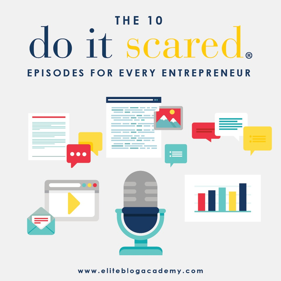 We polled our Elite Blog Academy audience to find out what their favorite Do It Scared Podcast episodes were, and why. The feedback was astounding! Don't miss our listeners' Top 10 favorite episodes. #motivation #inspiration #bloggerlife