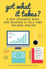 Got What it Takes? 8 EBA Students Who are Making a Full-Time Income Online