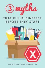 3 Myths that Kill Businesses Before They Start (plus 3 Secrets for Success!)