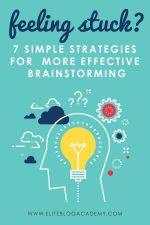 Feeling Stuck? 7 Simple Strategies For More Effective Brainstorming