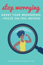 Stop Worrying About Your Weaknesses - Focus on THIS Instead