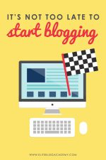 Is It Too Late To Start Blogging?