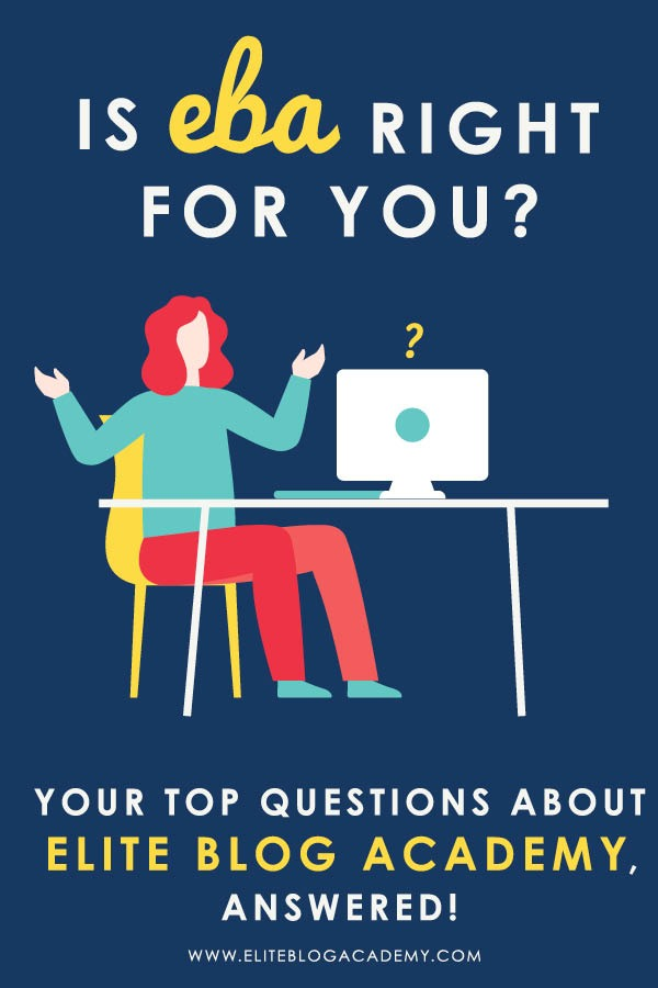 Is EBA right for you? If you're curious about whether it will work for your particular business idea, here are your top questions about Elite Blog Academy, answered!